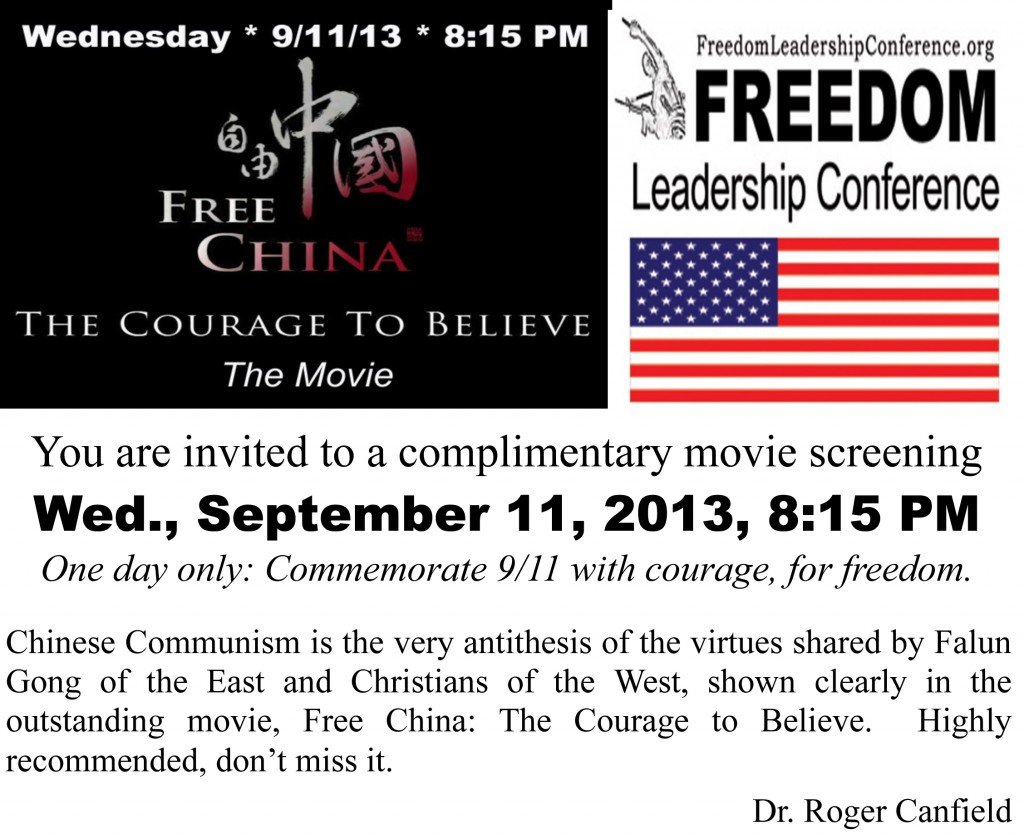 """Free China: the Courage to Believe"" movie to be featured at the Freedom Leadership Conference of 9/11/13.  Doors open this time to non-members to watch the movie."