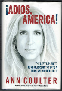 Free autographed copy of Ann Coulter's new book ADIOS AMERICA! to HOST COMMITTEE MEMBERS at the 9/16 Freedom Leadership Conference.